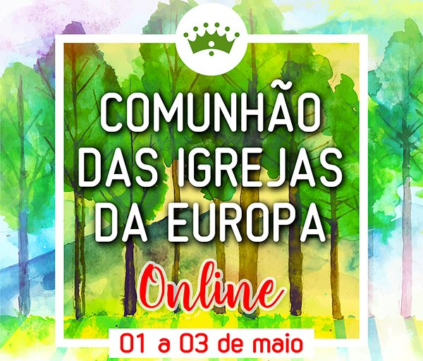 Fellowship of Churches in Europe – OnLine – May 01 To 03, 2.020